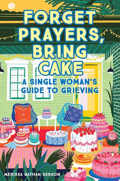 Forget Prayers, Bring Cake
